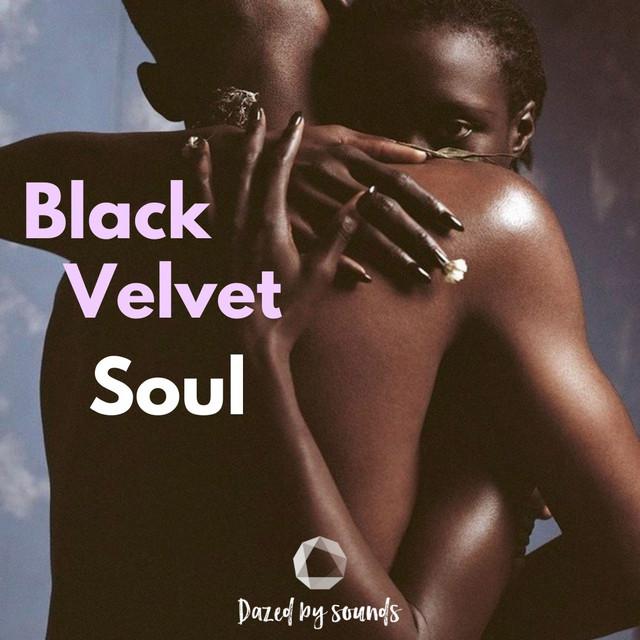 Black Velvet Soul [Soul, Neo Soul, R&B, Chillout]