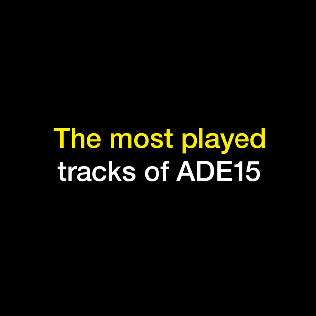 ADE15: the most played tracks