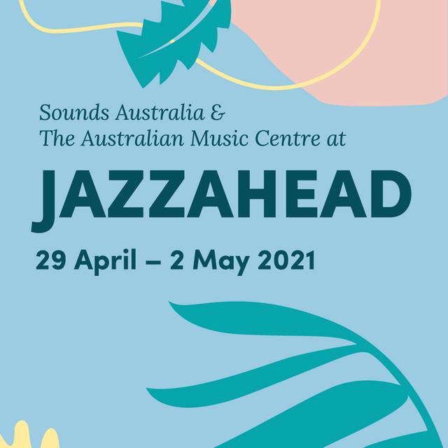 Sounds Australia At Jazzahead! 2021