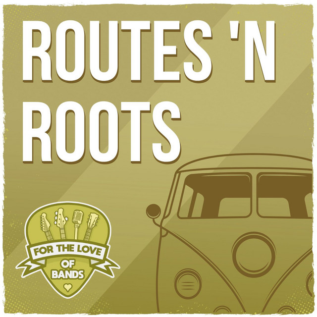 Routes n' Roots   Americana, Folk & Country Roadtrip