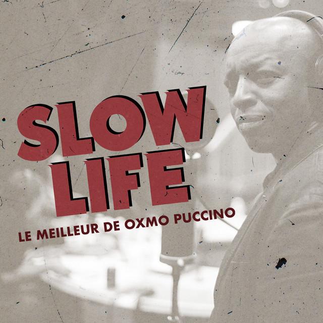 Slow Life - Le meilleur de Oxmo Puccino
