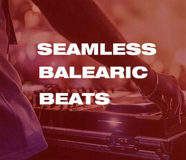BALEARIC BEATS -  MELODIC HOUSE, MELODIC TECHNO, AMBIENT HOUSE, DEEP HOUSE