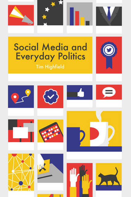 writing Social Media and Everyday Politics
