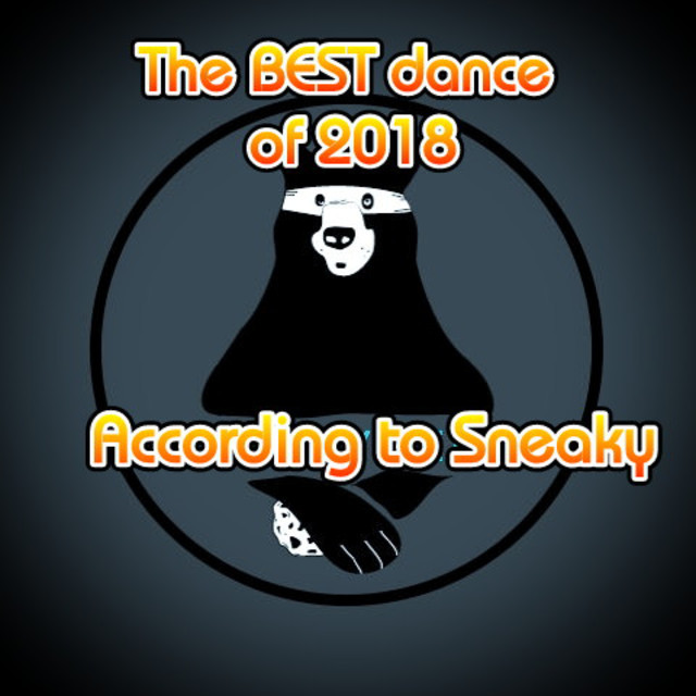 Sneaky Best Dance tunez of 2018