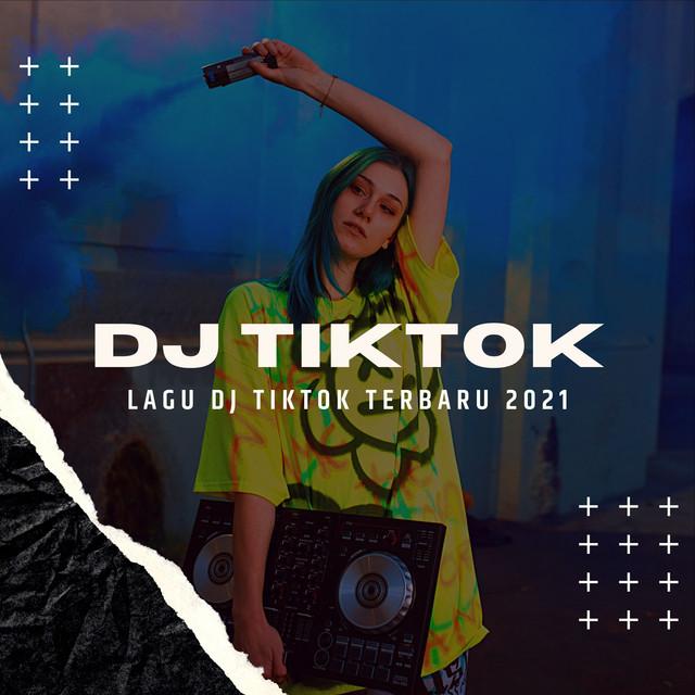 Lagu Dj Tiktok Terbaru 2021 Dj Maret Tik Tok Remix Viral Playlist By Lp Records Spotify