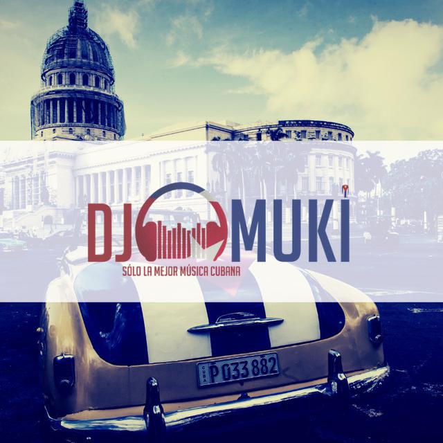 Dj Muki - Sólo la mejor música Cubana MIX