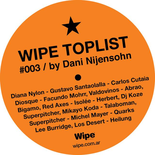 WIPE TOPLIST #003 by Dani Nijensohn