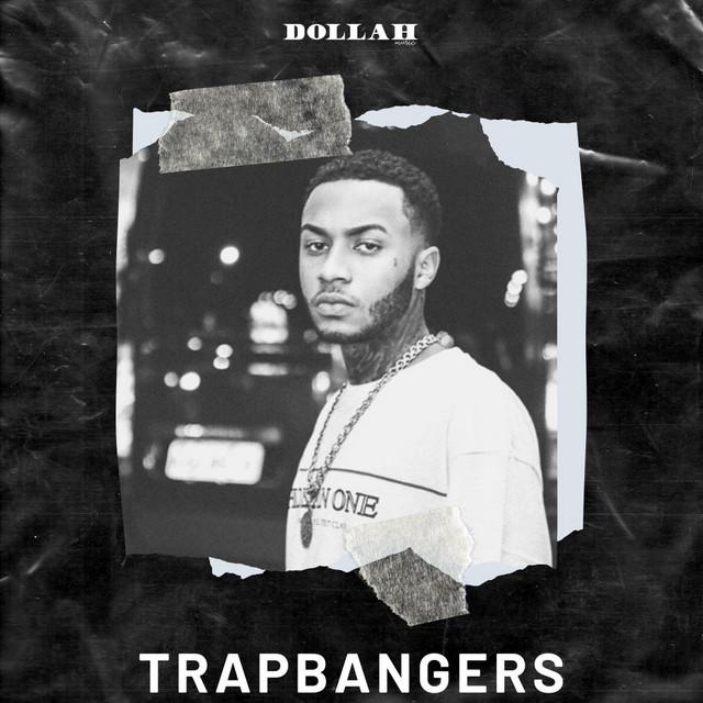 TRAPBANGERS | Dollah Music