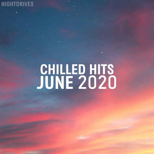 Chilled Hits June 2020