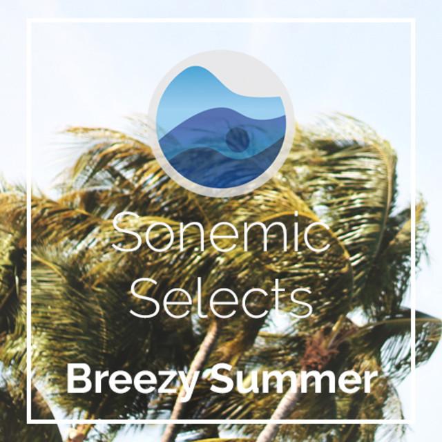 Breezy Summer | Sonemic Selects
