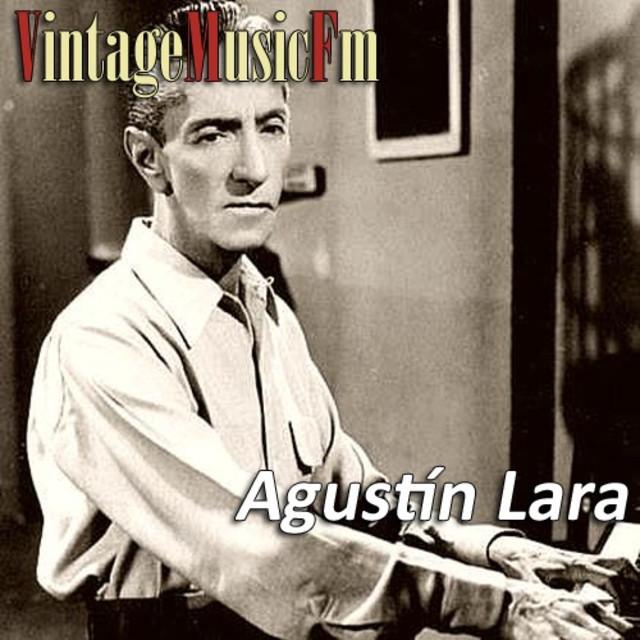 Agustín Lara. Sus Canciones