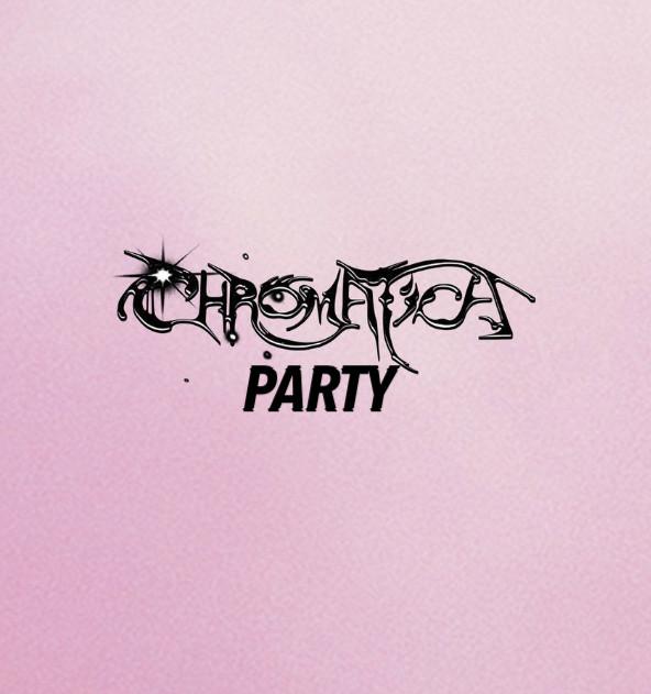 CHROMATICA PARTY