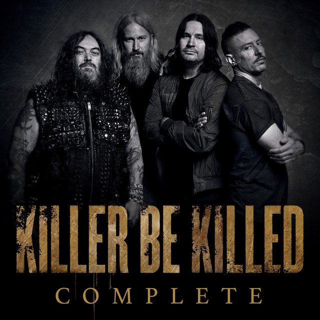 Killer Be Killed - The Complete Discography