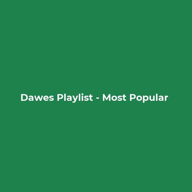Dawes Playlist - Most Popular