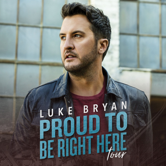 Luke Bryan - Proud To Be Right Here Tour 2021