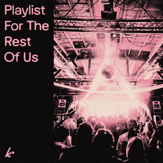 Playlist For The Rest Of Us