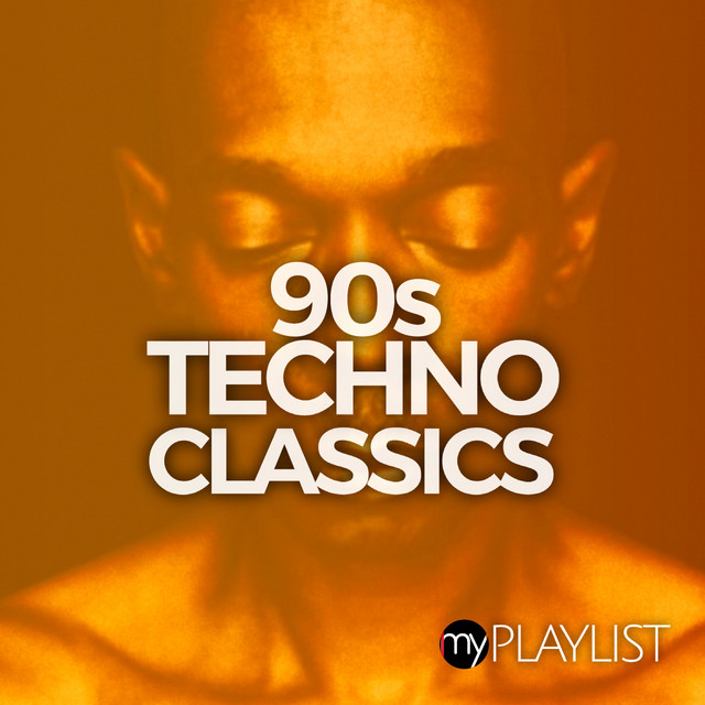 90s Techno Classics Playlist By My Charts Music Spotify
