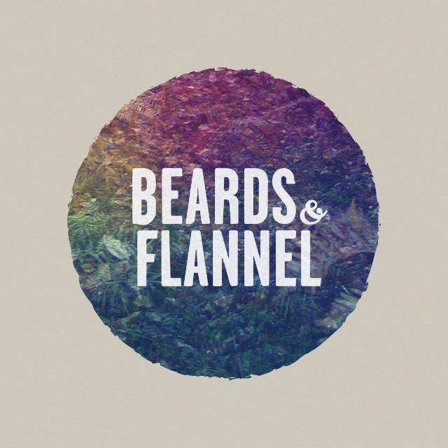 Beards & Flannel