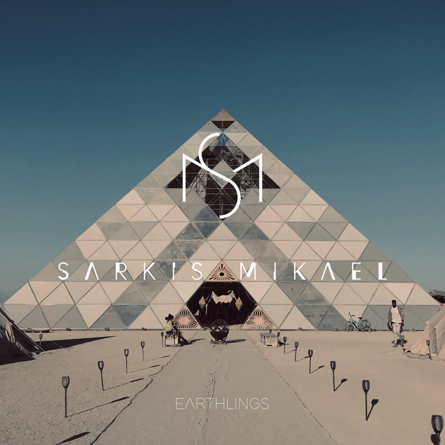Earthlings by Sarkis Mikael (Organic House, Deep House, Burning Man, Tulum Vibes, Downtempo, Afro)