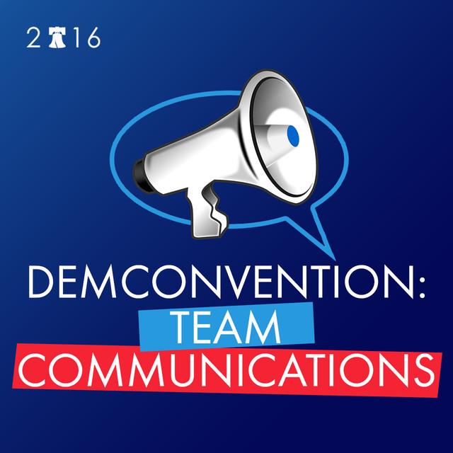 DemConvention: Team Communications