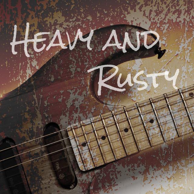 Heavy and Rusty