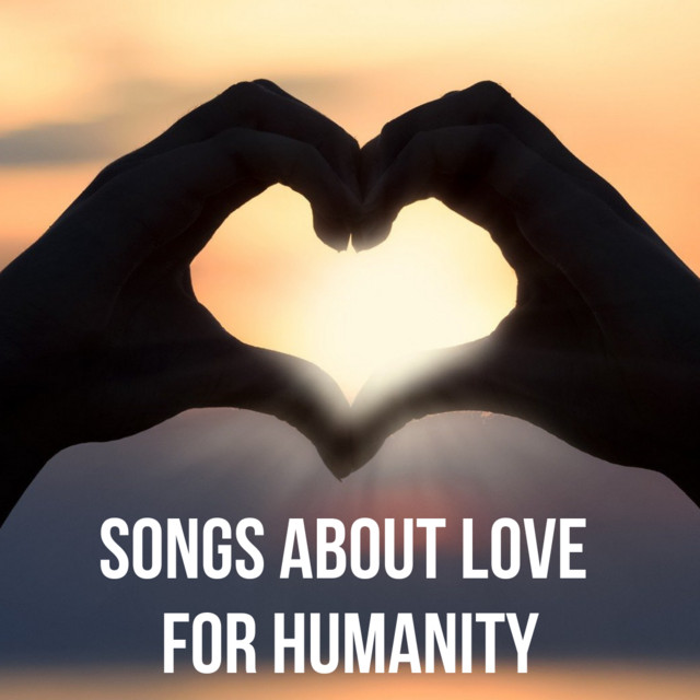 Songs about Love for Humanity Image