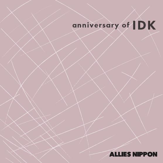 anniversary of IDK