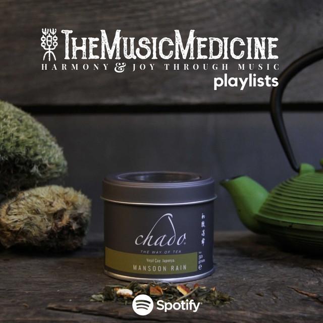 The Music Medicine Playlist for Chado Tea / 01