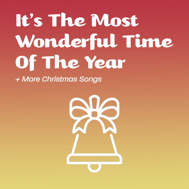 It's The Most Wonderful Time Of The Year + More Christmas Songs