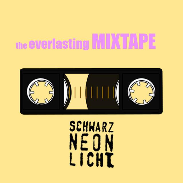 Schwarz Neon Licht Records Everlasting Mixtape