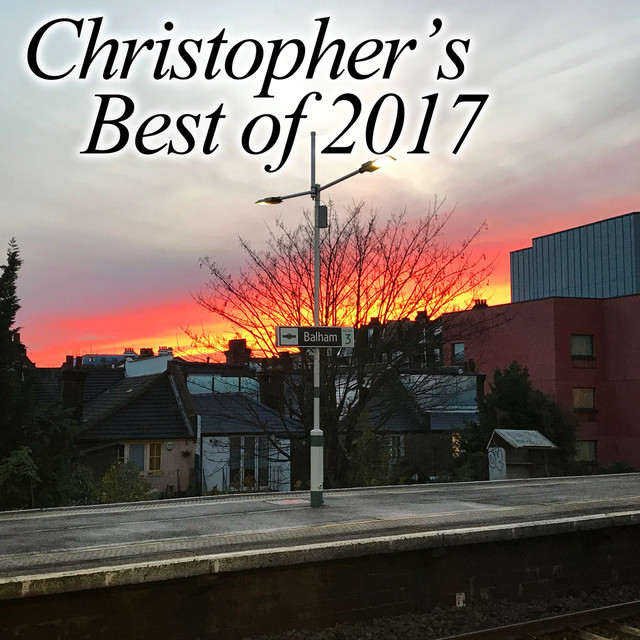 Christopher's Best Of 2017