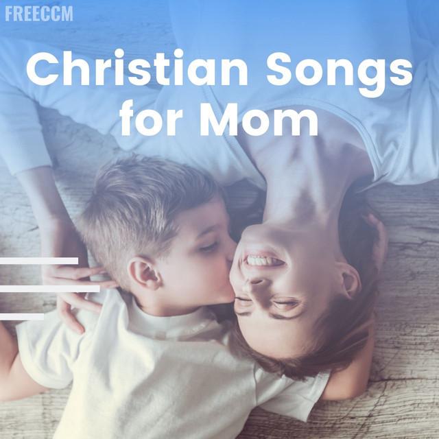 Christian Songs for Mom