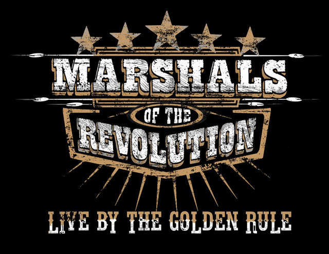Marshals Of The Revolution (Live by the Golden Rule)
