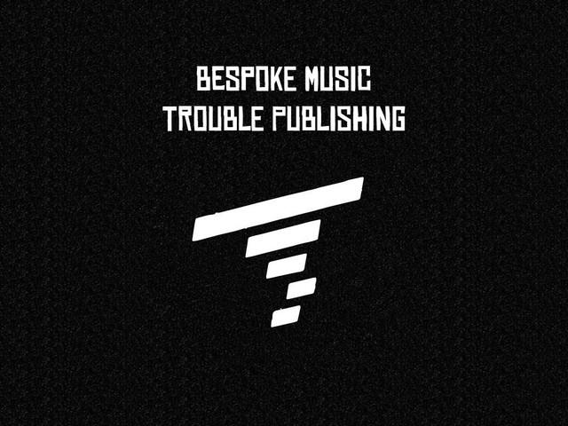 Bespoke Music - Trouble Publishing