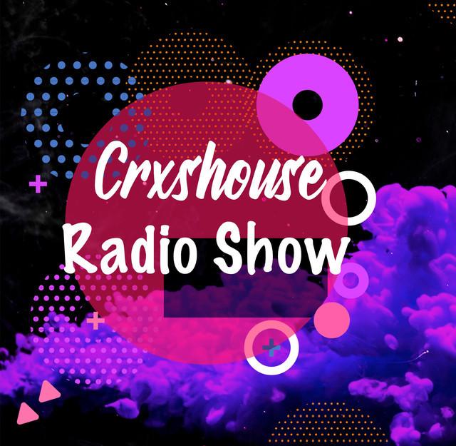 Crxshouse Radio Show