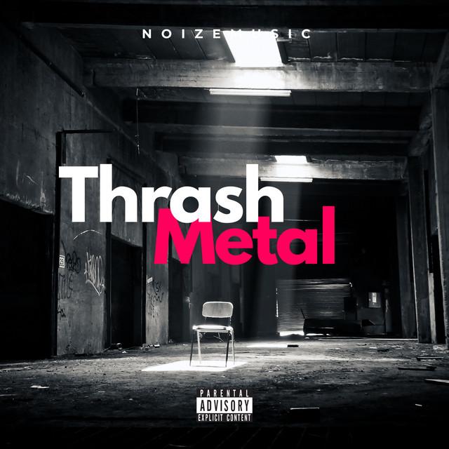 Thrash Metal / NoizeMusic