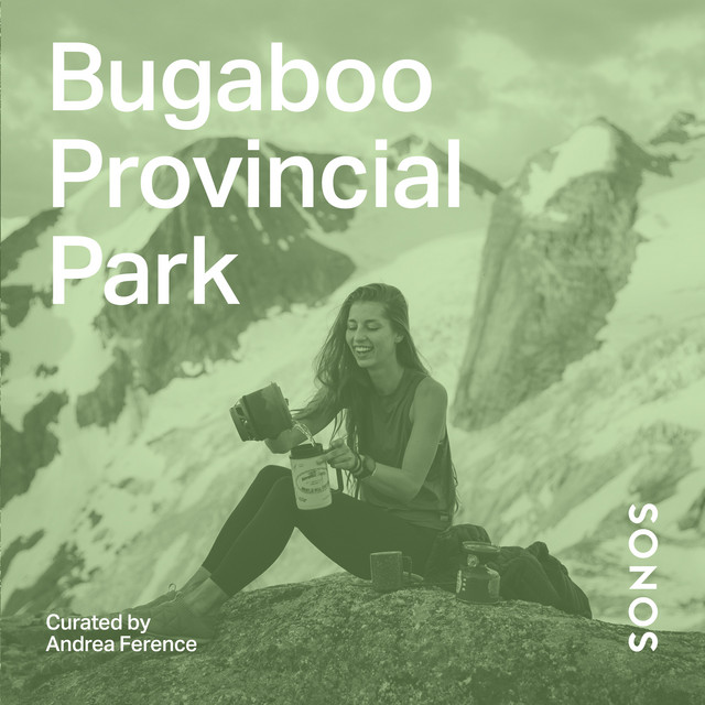 Bugaboo Provincial Park Curated by Andrea Ference