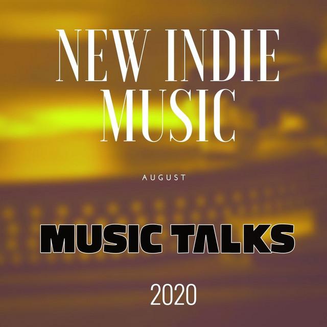 August Indie Music on Music Talks