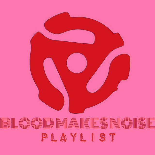 BloodMakesNoise Playlist 9/2/21