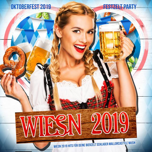 Wiesn 2021 - Die Festzelt Oktoberfest Hits und Apres Ski Party mit den besten Schützenfest Schlager