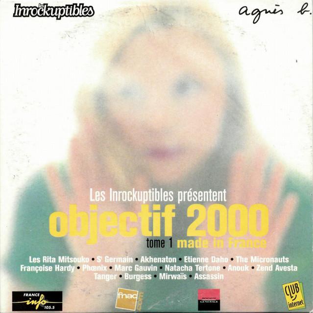   Alb   ▸   Les Inrocks   Objectif 2000, Vol. 1 - Made in France   Inrockuptibles   • Potoclips.com