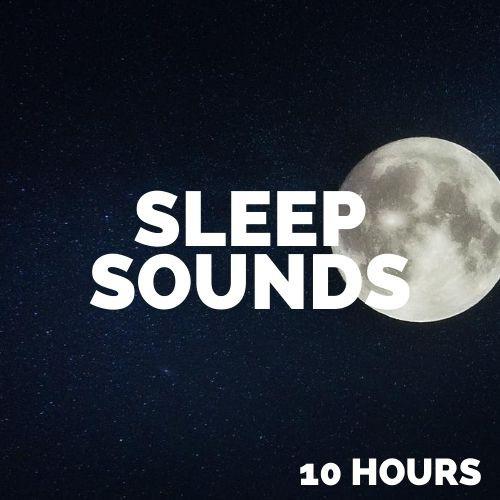 Sleep Sounds (10 Hours) - Nature Sounds to Sleep By, Deep Sleep Music, Relaxation Sleep Meditation