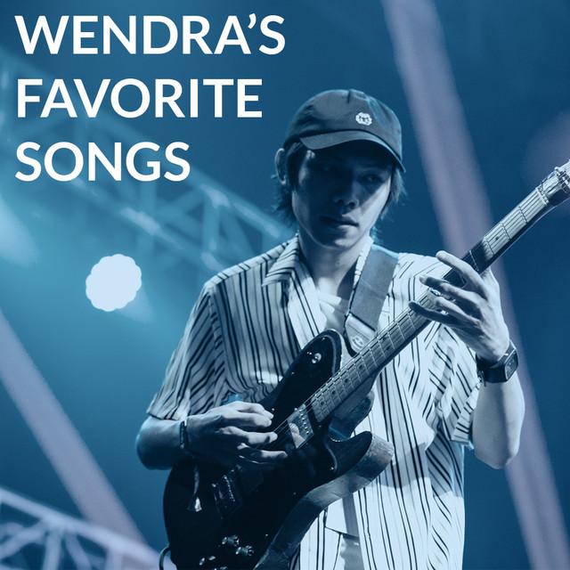 Wendra's Favorite Songs
