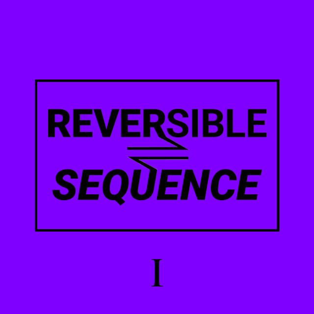 Reversible Sequence I