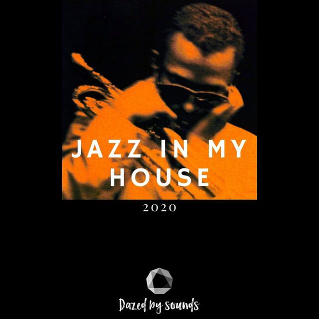 Jazz In My House [Jazz House, Deep House, LoFi]