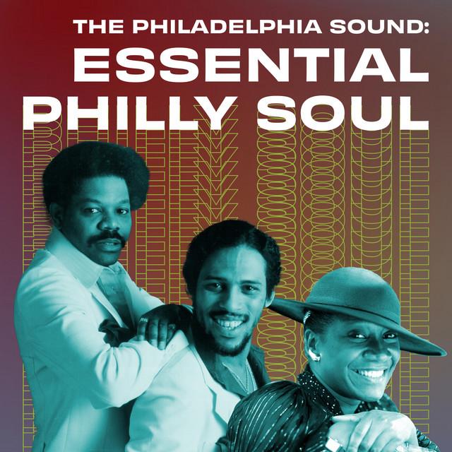 The Philadelphia Sound: Essential Philly Soul