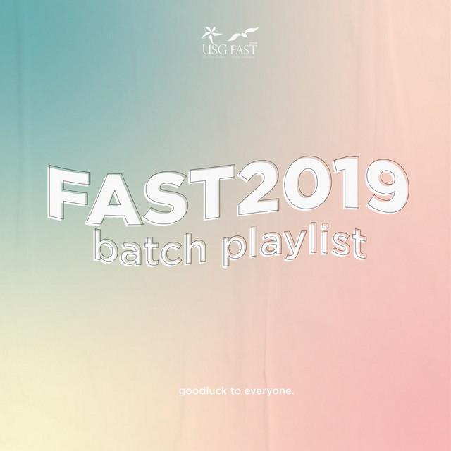FAST 2019 Batch Playlist