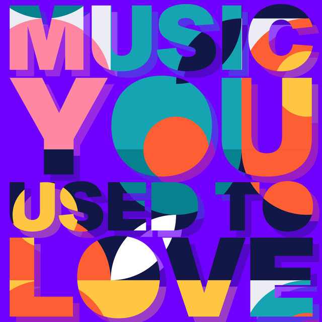 Music You Used to Love