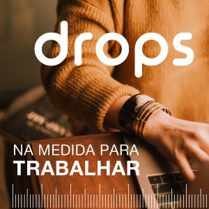 Drops - Na Medida para trabalhar