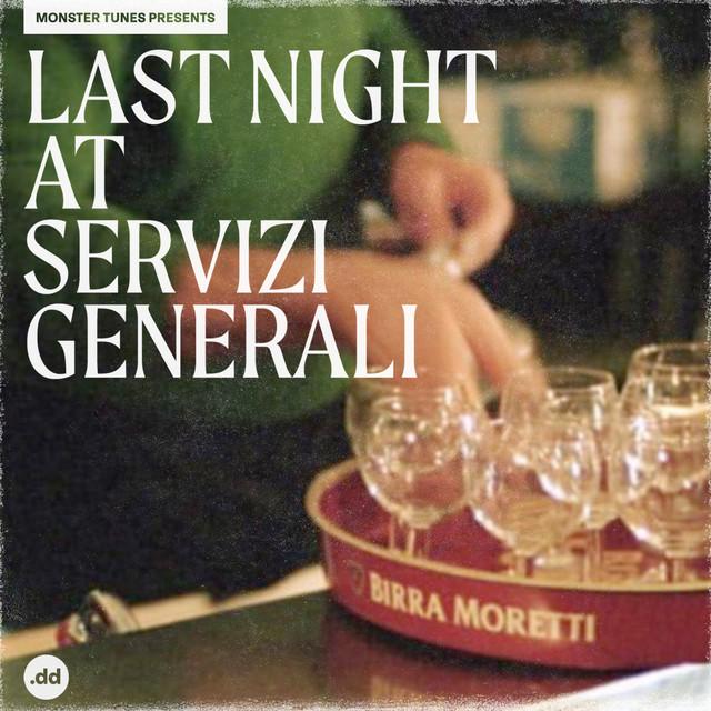 Last Night at Servizi Generali